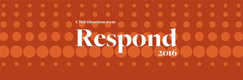 Web Directions Respond conference 2016